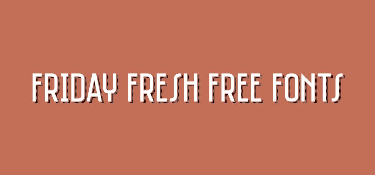 Fuentes gratuitas: Saniretro, Gourmandise, Hectica, Fontatigo