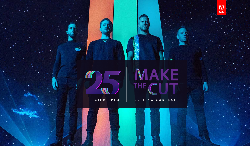 Adobe Premiere Pro lanza «Make the Cut» con Imagine Dragons